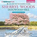 Dogwood Hill: Chesapeake Shores, Book 12 | Sherryl Woods