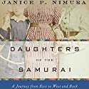 Daughters of the Samurai: A Journey from East to West and Back (       UNABRIDGED) by Janice P. Nimura Narrated by Emily Zeller