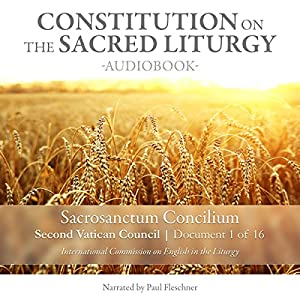 Constitution on the Sacred Liturgy (Sacrosanctum Concilium), Document 1 of 16 Documents from the Second Vatican Council Audiobook