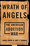 img - for Wrath Of Angels: The American Abortion War book / textbook / text book