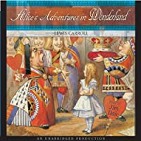 Alice's Adventures in Wonderland (       UNABRIDGED) by Lewis Carroll Narrated by Jim Dale