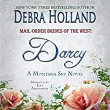 Mail-Order Brides of the West: Darcy: A Montana Sky Series Novel (       UNABRIDGED) by Debra Holland Narrated by Lara Asmundson