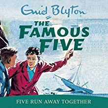 Five Run Away Together: Famous Five, Book 3 Audiobook by Enid Blyton Narrated by Jan Francis