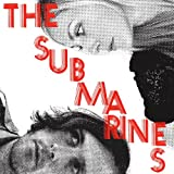 Submarines - Love Notes/letter Bombs