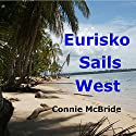 Eurisko Sails West: A Year in Panama Audiobook by Connie McBride Narrated by Vanessa Johansson
