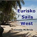 Eurisko Sails West: A Year in Panama | Connie McBride