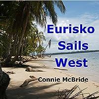 Eurisko Sails West: A Year in Panama Hörbuch von Connie McBride Gesprochen von: Vanessa Johansson