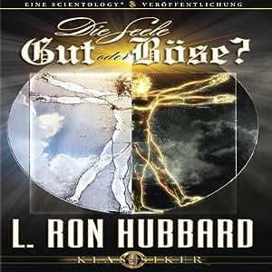 Die Seele: Gut Oder Böse? [The Soul: Good or Evil?] Audiobook