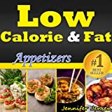 Low Calorie & Fat: Healthy Appetizers! New Ideas for Making Healthy Appetizers. Healthy Chicken Recipes, Healthy Shrimp Recipes, Healthy Stuffed Mushrooms ... Only! (Low Calorie & Fat Recipes Book 5)