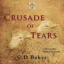 Crusade of Tears: A Novel of the Children's Crusade (The Journey of Souls Series) (       UNABRIDGED) by C. D. Baker Narrated by Colin Fluxman