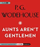 P. G. Wodehouse Aunts Aren't Gentlemen