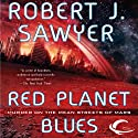 Red Planet Blues (       UNABRIDGED) by Robert J. Sawyer Narrated by Christian Rummel