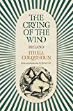 img - for The Crying of the Wind: Ireland book / textbook / text book
