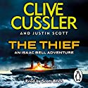 The Thief: Isaac Bell #5 Audiobook by Clive Cussler, Justin Scott Narrated by Scott Brick