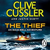 The Thief: Isaac Bell, Book 5 | Clive Cussler, Justin Scott