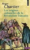 Les origines culturelles de la Révolution française (French Edition) (2020398176) by Chartier, Roger