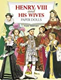 img - for Henry VIII and His Wives Paper Dolls (Dover Royal Paper Dolls) by Tom Tierney (1999) Paperback book / textbook / text book