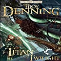 The Titans of Twilight: Forgotten Realms: The Twilight Giants, Book 3 Audiobook by Troy Denning Narrated by Bruce Miles