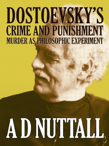 dostoevskys-crime-and-punishment-murder-as-philosophic-experiment-english-edition