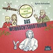 Das Weihnachtsoratorium (Prof. Dur und die Notendetektive 2) | Sylvia Schreiber