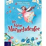 """Die kleine Marmeladenfee: Die kleine Marmeladenfee Bd.1von """"V�ronique Witzigmann"""""""