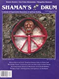 img - for Shaman's Drum: A Journal of Experiential Shamanism and Healing. Transpersonal Shamanism; Mongolian Shamans; Ayahuasca Healing; Huachumero Rituals; La Gringa & San Pedro Cactus; (Number 82, 2010) book / textbook / text book