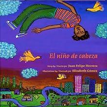 El Nino de Cabeza (       UNABRIDGED) by Juan Felipe Herrera Narrated by Juan Felipe Herrera