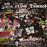 No Future: A Tribute To Sex Pistols, The Clash & The Damnedby Various