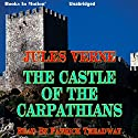 The Castle of the Carpathians Audiobook by Jules Verne Narrated by Patrick Treadway