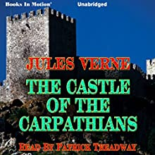 The Castle of the Carpathians (       UNABRIDGED) by Jules Verne Narrated by Patrick Treadway