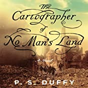 The Cartographer of No Man's Land: A Novel | [P. S. Duffy]