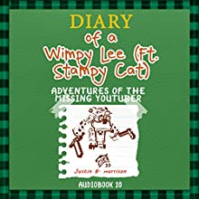 Diary Of A Wimpy Lee (ft. Stampy Cat): Adventures of the Missing Youtuber: Diary of a Wimpy Collection, Volume 10 (       UNABRIDGED) by Justin B. Harrison Narrated by Ryan DeRemer