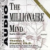 The Millionaire Mind | [Thomas J. Stanley, William D. Danko]