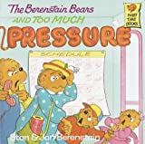 The Berenstain Bears And Too Much Pressure (Turtleback School & Library Binding Edition) (Berenstain Bears First Time Chapter Books (Prebound)) (0785700374) by Berenstain, Stan