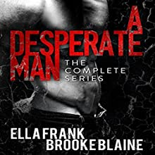 A Desperate Man Audiobook by Ella Frank, Brooke Blaine Narrated by Jonathan L. James