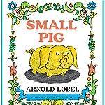 Small Pig | Arnold Lobel
