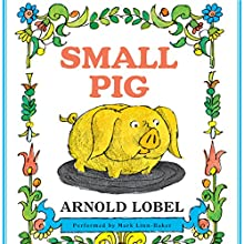 Small Pig | Livre audio Auteur(s) : Arnold Lobel Narrateur(s) : Mark Linn-Baker