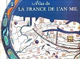 echange, troc Jacqueline Leuridan, Michel Parisse, Dominique Barthélemy, Collectif - Atlas de la France de l'an mil