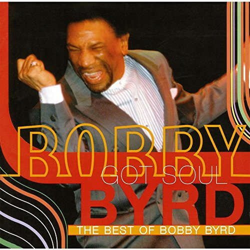 Bobby Byrd Got Soul: The Best Of Bobby Byrd