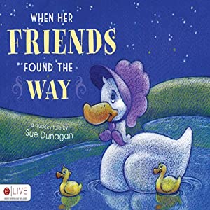 When Her Friends Found the Way | [Sue Dunagan]
