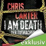 I Am Death: Der Totmacher   Chris Carter