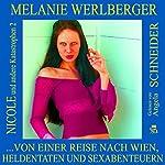 ...von einer Reise nach Wien, Heldentaten und Sexabenteuern (Nicole und andere Katastrophen 2) | Melanie Werlberger