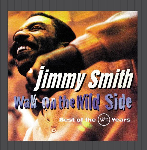 Jimmy Smith - Walk On The Wild Side: Best Of Verve Years - Zortam Music
