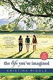 The Life You've Imagined: A Novel