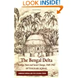The Bengal Delta: Ecology, State and Social Change, 1840-1943 (Cambridge Imperial and Post-Colonial Studies)