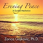 Evening Peace: A Guided Meditation | Zorica Gojkovic Ph.D.