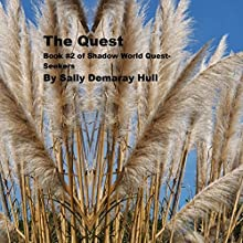 The Quest: Shadow World Quest Seekers, Book 2 (       UNABRIDGED) by Sally Hull Narrated by Neil Holmes