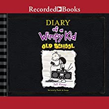 Diary of a Wimpy Kid: Old School (       UNABRIDGED) by Jeff Kinney Narrated by Ramon de Ocampo