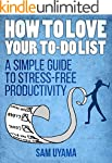 How To Love Your To Do List: A Simple...