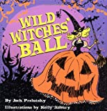 Wild Witches' Ball (0060529725) by Jack Prelutsky